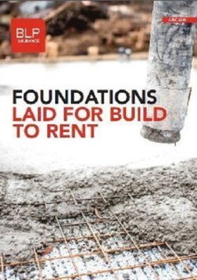 'Foundations laid for build to rent' - Planning & Building Control Today